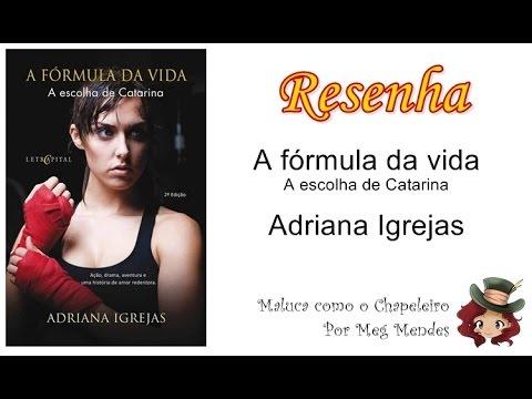 RESENHA | A fórmula da vida (A escolha de Catarina) - Adriana Igrejas