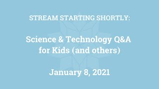 Science & Technology Q&A for Kids (and others) [Part 30]
