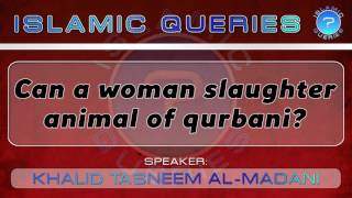 Q52 - Can a woman slaughter animal of qurbani?