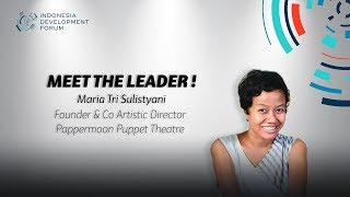 IDF Meet The Leader Maria Tri Sulistyani Founder & Co Artistic Director Pappermoon Puppet Theatre