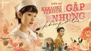 Gặp Nhưng Không Ở Lại - Hiền Hồ Ft. Vương Anh Tú | Karaoke Tone Nam Chuẩn