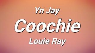 Yn Jay x Louie Ray - Coochie (Lyrics)