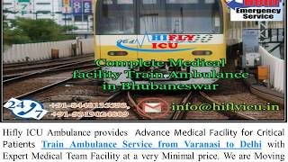 Avail Best Price Train Ambulance Service from Varanasi to Delhi By Hifly IC