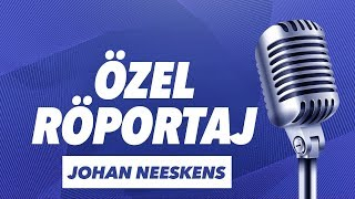 Johan Neeskens Özel Röportajı