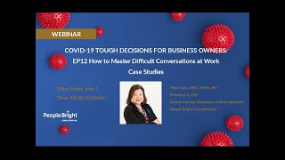 COVID 19 TDBO – EP12 How to Master Difficult Conversations at Work | Case Studies Webinar Recording