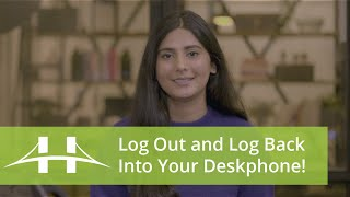 How to Log Out and Log Back Into Your Deskphone