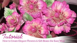 How to Create Elegant Flowers & Gift Boxes the EZ Way