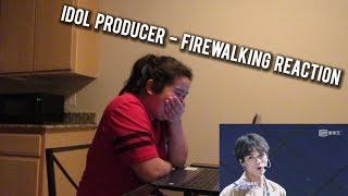 Shy Reacts: Idol Producer (偶像练习生) - Firewalking