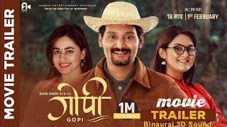 Gopi - New Nepali Movie Official Trailer || Bipin Karki, Barsha Raut, Surakshya Panta |Binaural 3D