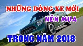Bản tin số 100 những mẫu xe nên mua trong năm 2018 Giới thiệu về dòng xe Mini mà Thaco mới nhập về v