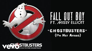 Fall Out Boy - Ghostbusters (I'm Not Afraid) (Audio) ft. Missy Elliott