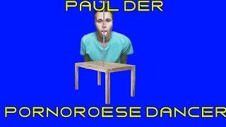 Birner-Time 50 Paul der Pornoröse Dancer