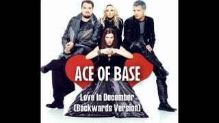 Ace Of Base - Love In December (Backwards Version)