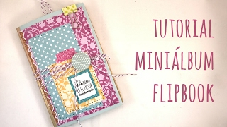 Cómo hacer un miniálbum Flipbook. Tutorial Scrapbook