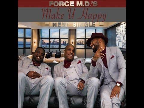 """Force M.D.s - """"Make U Happy"""""""
