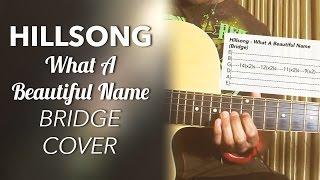 Hillsong Worship What A Beautiful Name Bridge Lead Cover
