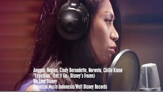"Anggun, Regina, Cindy Bernadette, Nowela, Chilla Kiana - Lepaskan (""Let It Go"" from Disney's Frozen)"