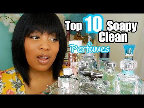 Top 10+ Clean Soapy Perfumes Fragrances for Women 2018