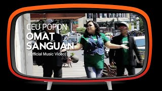 Gambar cover Ceu Popon - Omat Sanguan (Official Music Video)