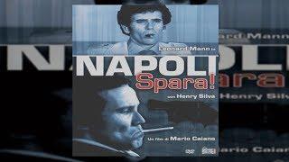 Неаполь, стреляй! Фильм про итальянских мафиози. Гангстерский боевик, драма