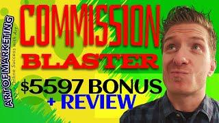 Commission Blaster Review, Demo, $5597 Bonus, CommissionBlaster Review