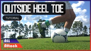 Outside Heel Toe Football Soccer Skill
