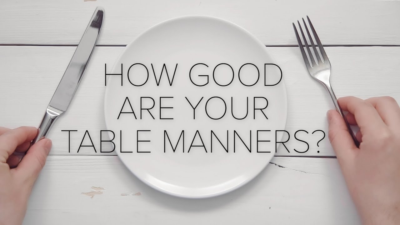 How Good Are Your Table Manners? thumbnail