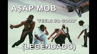 A$AP Mob - Feels So Good [ÁUDIO] (LEGENDADO)
