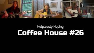 Coffee House Friday #26 - Helplessly Hoping by CSNY