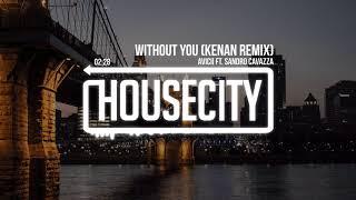 Avicii - Without You ft. Sandro Cavazza (Kenan Remix)