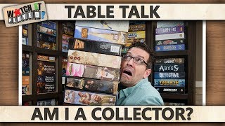 Table Talk - Am I A Collector?