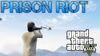 Grand Theft Auto V Challenges | TALLEST BUILDING STAND OFF | PRISON RIOT