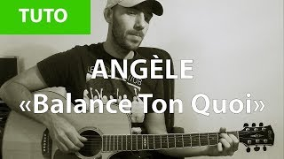 Balance Ton Quoi   Angèle   Tab & Tuto Guitare ( TUTO )