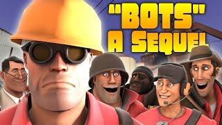 TF2: Bots - A Sequel (Bots - A Documentary 2)
