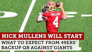 What to expect from Nick Mullens, who will be 49ers' starting QB vs. Giants | NBC Sports Bay Area