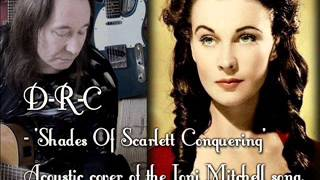 Shades Of Scarlett Conquering - Joni Mitchell cover (acoustic)