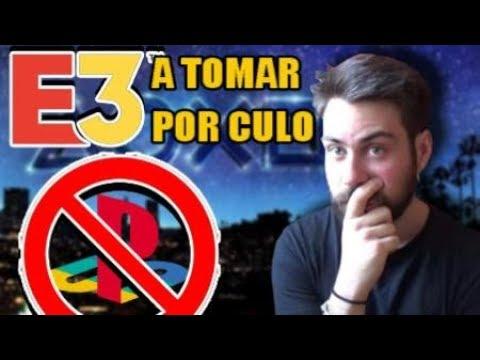 A la Mierda el E3 2019 |  Sony NO asistirá ¿Por Qué? Hoy perdemos los Jugadores...