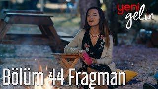 Yeni Gelin 44. Bölüm Fragman