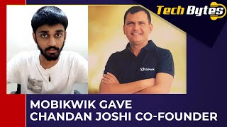 MobiKwik gave Chandan Joshi co-founder | ENGLISH | TECHBYTES