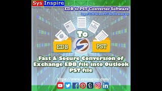 Recover Corrupted EDB File by SysInspire EDB to PST Converter Software Free