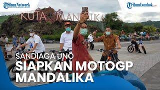 Sandiaga Uno akan All Out Siapkan MotoGP 2021 Mandalika