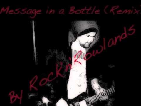 Message in a Bottle (Rock'n'Rowlands Remix)