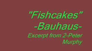 Bauhaus FishCakes
