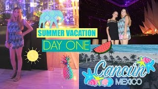 Summer Vacation| Cancun,Mexico (DAY 1)