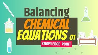 BALANCING CHEMICAL EQUATIONS 01 || KNOWLEDGE POINT || CLASS VII, VIII, IX ,X