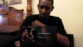 THE REAL REACTING TO 2PAC- Only God Can Judge Me (Audio)
