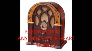 FARON YOUNG   ANYTHING YOUR HEART DESIRES