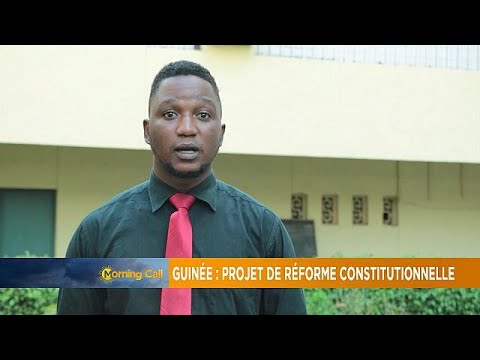 Guinea: Reactions to constitutional reforms [The Morning Call]