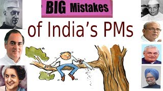 Big Mistakes of India's PM
