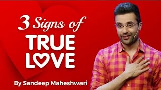 Sandeep Maheshwari - 3 Signs Of True Love :  Motivational Success  || By : ALL iN 1 ViraL
